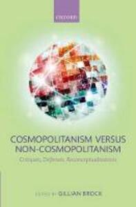 Cosmopolitanism versus Non-Cosmopolitanism: Critiques, Defenses, Reconceptualizations - cover