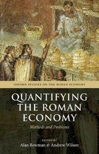 Quantifying the Roman Economy: Methods and Problems - cover