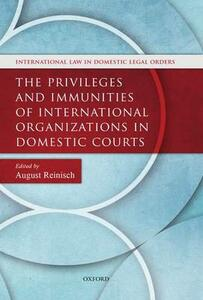 The Privileges and Immunities of International Organizations in Domestic Courts - cover