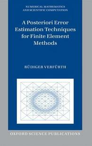 A Posteriori Error Estimation Techniques for Finite Element Methods - Rudiger Verfurth - cover