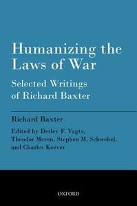 Humanizing the Laws of War: Selected Writings of Richard Baxter - Richard Baxter - cover