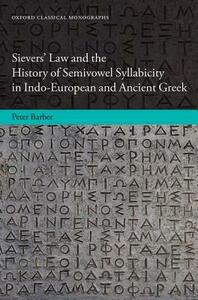 Sievers' Law and the History of Semivowel Syllabicity in Indo-European and Ancient Greek - Peter Barber - cover