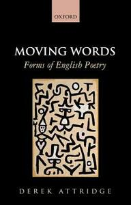 Moving Words: Forms of English Poetry - Derek Attridge - cover