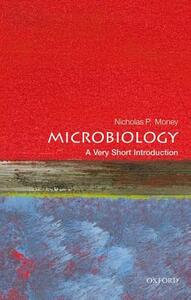Microbiology: A Very Short Introduction - Nicholas P. Money - cover
