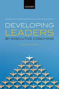 Developing Leaders by Executive Coaching: Practice and Evidence - Andromachi Athanasopoulou,Sue Dopson - cover