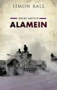 Alamein: Great Battles - Simon Ball - cover