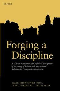 Forging a Discipline: A Critical Assessment of Oxford's Development of the Study of Politics and International Relations in Comparative Perspective - cover