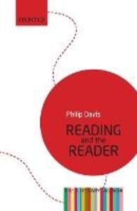 Reading and the Reader: The Literary Agenda - Philip Davis - cover