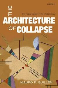 The Architecture of Collapse: The Global System in the 21st Century - Mauro F. Guillena - cover