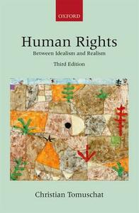 Human Rights: Between Idealism and Realism - Christian Tomuschat - cover