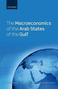 The Macroeconomics of the Arab States of the Gulf - Raphael A. Espinoza,Ghada Fayad,Prasad Ananthakrishnan - cover