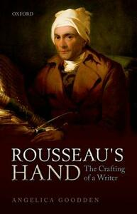 Rousseau's Hand: The Crafting of  a Writer - Angelica Goodden - cover