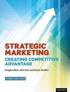 Strategic Marketing: Creating Competitive Advantage - Douglas West,John Ford,Essam Ibrahim - cover
