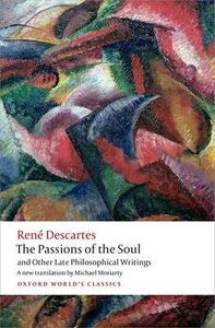 The Passions of the Soul and Other Late Philosophical Writings - Rene Descartes - cover