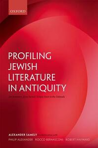 Profiling Jewish Literature in Antiquity: An Inventory, from Second Temple Texts to the Talmuds - Alexander Samely - cover