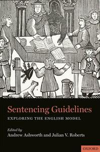 Sentencing Guidelines: Exploring the English Model - cover