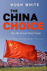 The China Choice: Why We Should Share Power - Hugh White - cover