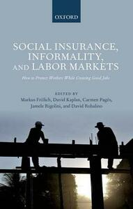 Social Insurance, Informality, and Labor Markets: How to Protect Workers While Creating Good Jobs - cover