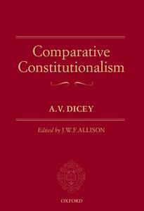 Comparative Constitutionalism - A. V. Dicey - cover