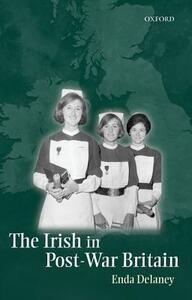 The Irish in Post-War Britain - Enda Delaney - cover
