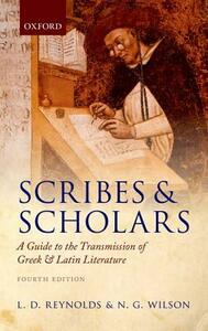 Scribes and Scholars: A Guide to the Transmission of Greek and Latin Literature - L. D. Reynolds,N. G. Wilson - cover