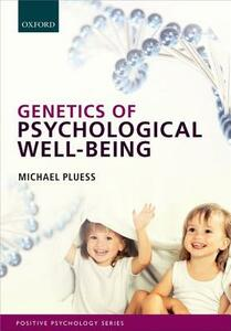 Genetics of Psychological Well-Being: The role of heritability and genetics in positive psychology - cover