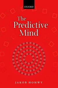 The Predictive Mind - Jakob Hohwy - cover