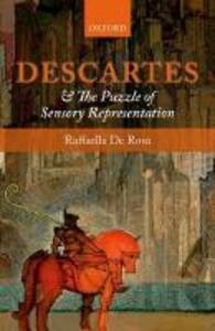 Descartes and the Puzzle of Sensory Representation - Raffaella De Rosa - cover