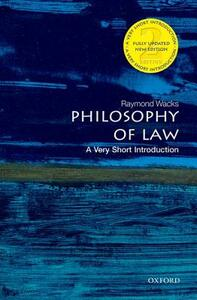 Philosophy of Law: A Very Short Introduction - Raymond Wacks - cover