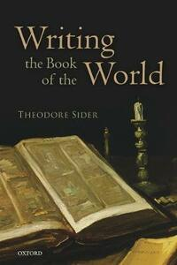 Writing the Book of the World - Theodore Sider - cover