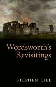 Wordsworth's Revisitings - Stephen Gill - cover