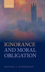 Ignorance and Moral Obligation - Michael J. Zimmerman - cover