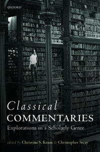 Classical Commentaries: Explorations in a Scholarly Genre - cover