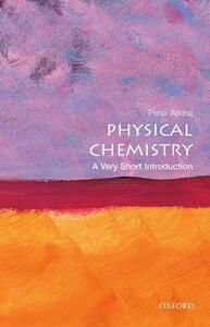 Physical Chemistry: A Very Short Introduction - Peter Atkins - cover