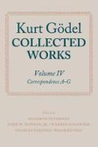 Kurt Goedel: Collected Works: Volume IV - Kurt Godel - cover