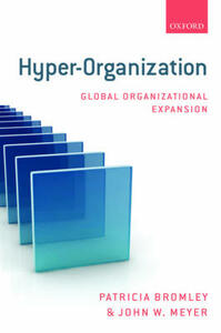 Hyper-Organization: Global Organizational Expansion - Patricia Bromley,John W. Meyer - cover