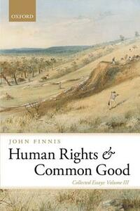 Human Rights and Common Good: Collected Essays Volume III - John Finnis - cover