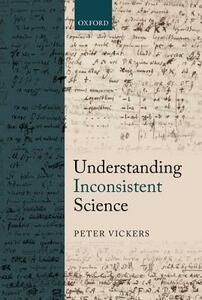 Understanding Inconsistent Science - Peter Vickers - cover