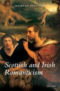 Scottish and Irish Romanticism - Murray Pittock - cover