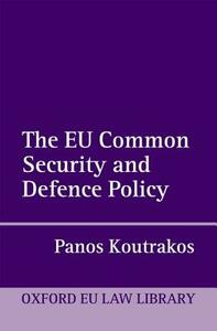 The EU Common Security and Defence Policy - Panos Koutrakos - cover