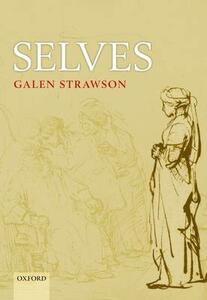 Selves: An Essay in Revisionary Metaphysics - Galen Strawson - cover