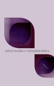 Oxford Studies in Normative Ethics, Volume 1 - cover