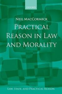 Practical Reason in Law and Morality - Neil MacCormick - cover