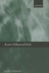 Kant's Elliptical Path - Karl Ameriks - cover