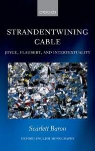 'Strandentwining Cable': Joyce, Flaubert, and Intertextuality - Scarlett Baron - cover