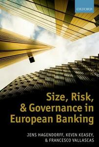 Size, Risk, and Governance in European Banking - Jens Hagendorff,Kevin Keasey,Francesco Vallascas - cover