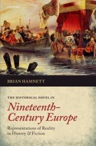 The Historical Novel in Nineteenth-Century Europe: Representations of Reality in History and Fiction - Brian R. Hamnett - cover