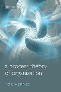 A Process Theory of Organization - Tor Hernes - cover