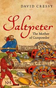 Saltpeter: The Mother of Gunpowder - David Cressy - cover