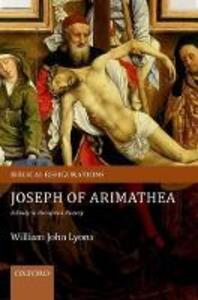 Joseph of Arimathea: A Study in Reception History - William John Lyons - cover